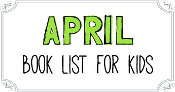 April Booklist for Kids