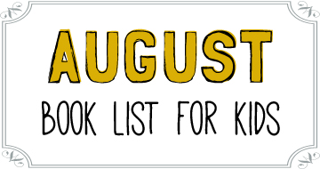 August Booklist for Kids