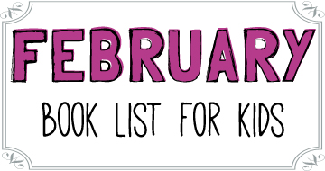 February Booklist for Kids