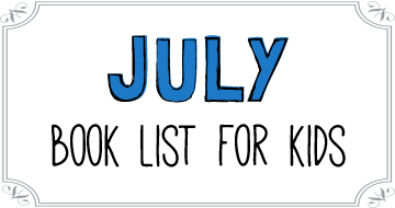 July Booklist for Kids