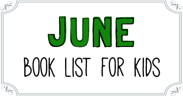 June Booklist for Kids