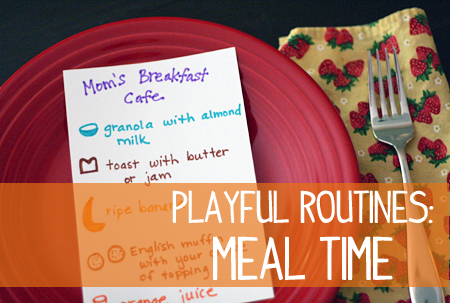 Playful Routines: Meal Time | Let's Explore