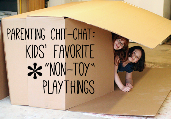 Favorite non-toy playthings for kids
